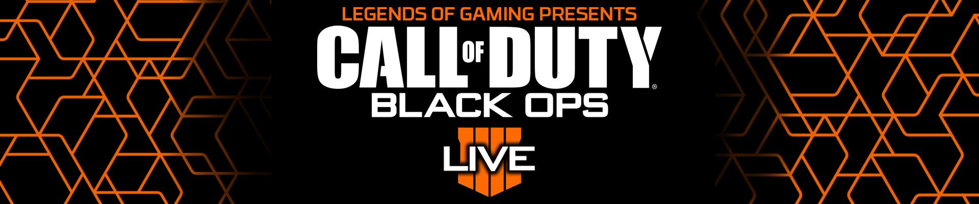 Legends of Gaming presents: Black Ops 4 LIVE
