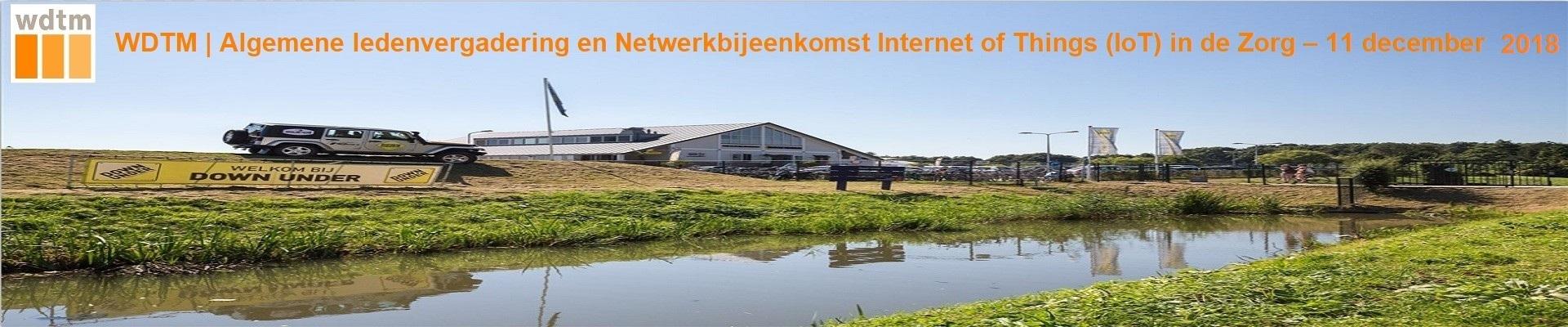 WDTM Algemene Ledenvergadering en Netwerkbijeenkomst Internet of Things in de Zorg
