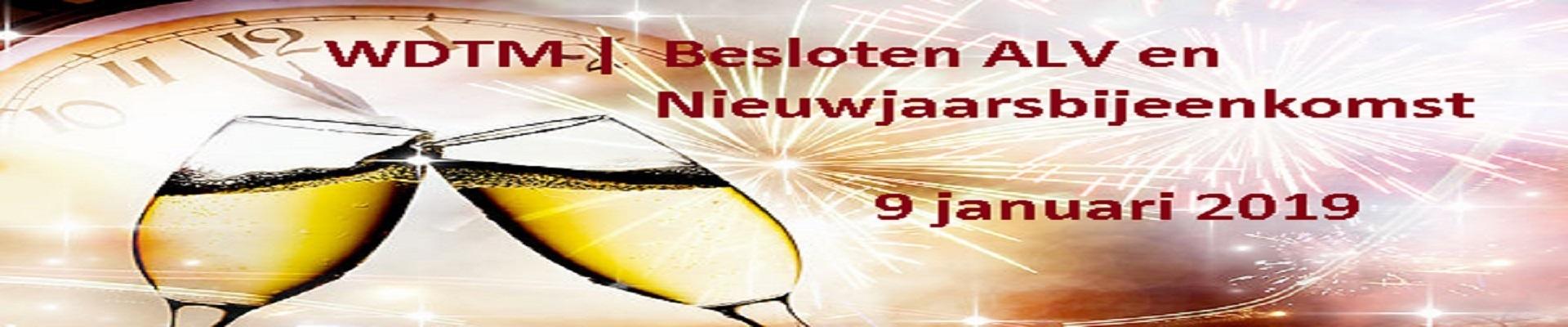 WDTM Besloten ALV (BALV) en Nieuwjaarsbijeenkomst - 9 januari 2019