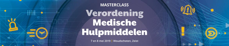 Masterclass Verordening Medische Hulpmiddelen | 7 & 8 mei 2019