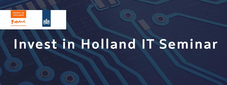 Invest in Holland IT Seminar