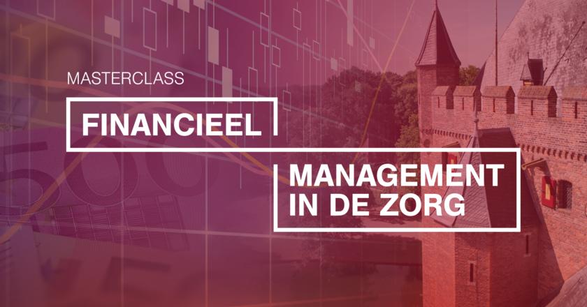 Masterclass Financieel management in de zorg   12 mei 2020