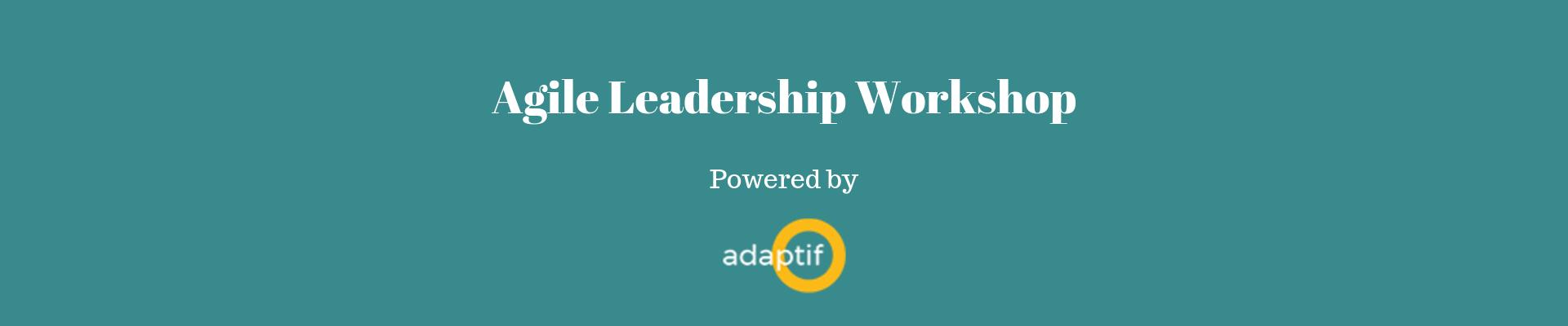 Adaptif Agile Leadership Workshop