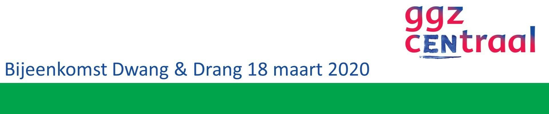 Bijeenkomst Dwang & Drang 18 maart 2020
