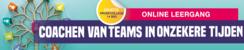 Proefcollege | Coachen van teams in onzekere tijden