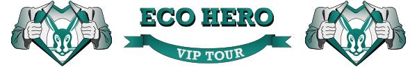Eco Hero VIP Tour