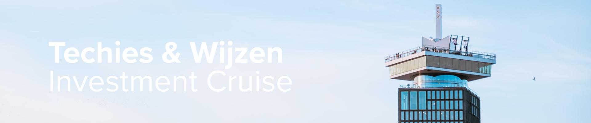 Investment Cruise Techies en Wijzen