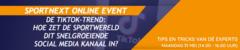 SPORTNEXT Event: De TikTok-trend