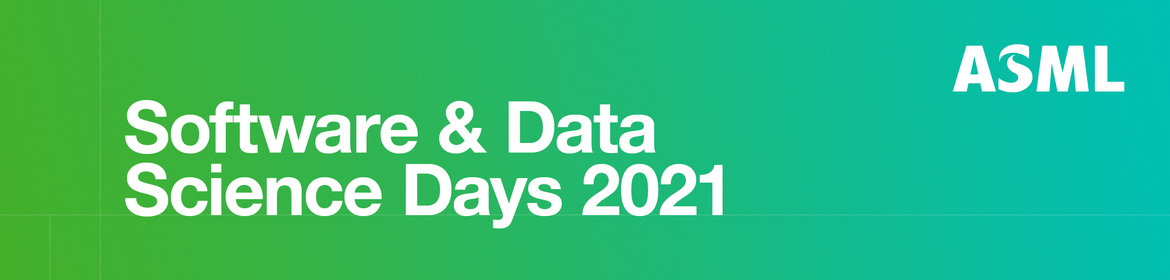 ASML Software & Data Science Days 2021