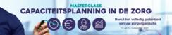 Masterclass Capaciteitsplanning in de zorg | 11 & 12 november 2021