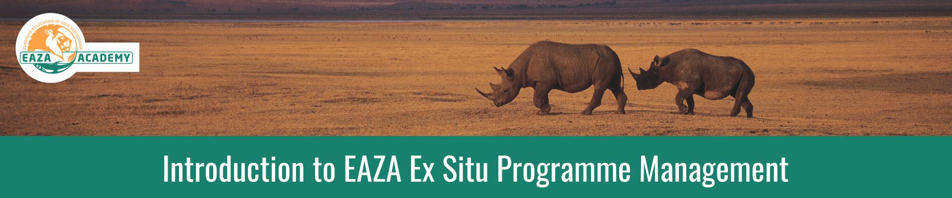 Introduction to EAZA Ex situ Programme Management