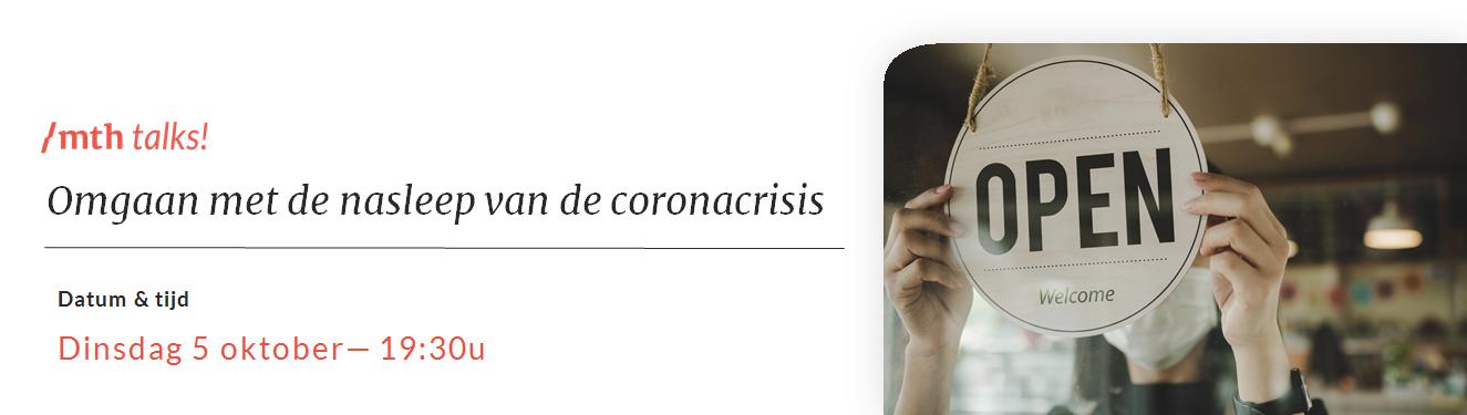 mth talks! 5 oktober Omgaan met de nasleep van de coronacrisis
