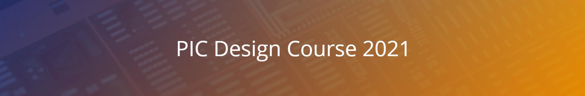 PIC Design Course 2021