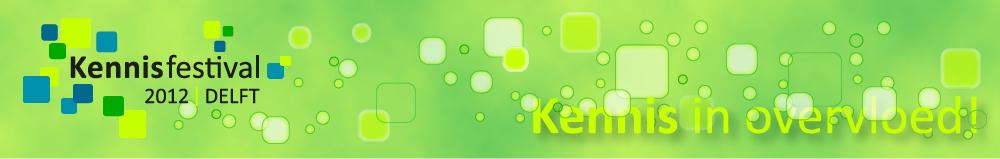 Kennisfestival 2012 | 13 juni in Delft