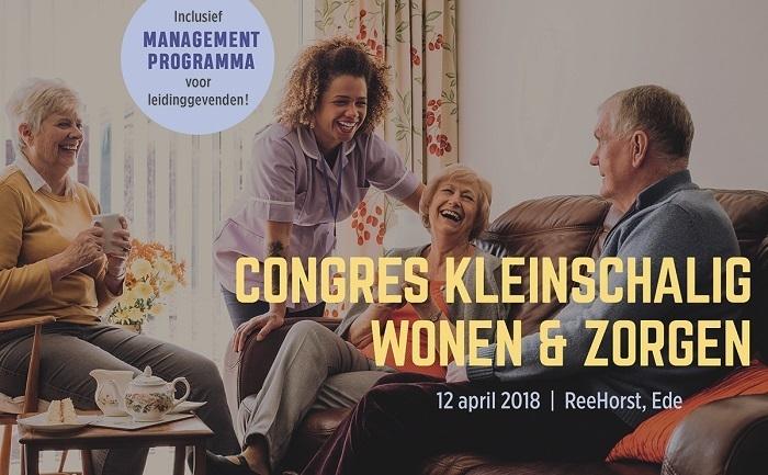 Congres Kleinschalig Wonen & Zorgen   12 april 2018