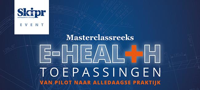 Masterclass Reeks E-health Toepassingen   29 oktober 2018